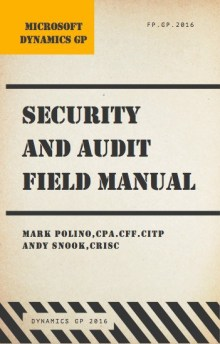 Microsoft Dynamics GP Security and Audit Field Manual